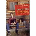 Drugstore Cowgirl: Adventures in the Cariboo-Chilcotin by Patricia Joy MacKay (Paperback, 2013)
