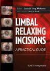Limbal Relaxing Incisions: A Practical Guide by SLACK  Incorporated (Paperback, 2014)