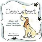Doodletoot- A Happy Little Basset Hound Dog by Rebecca Darrington (Paperback / softback, 2012)