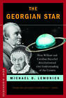 The Georgian Star: How William and Caroline Herschel Revolutionized Our Understanding of the Cosmos by Michael D. Lemonick (Paperback, 2010)