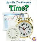 How Do You Measure Time? by Thomas K Adamson (Paperback / softback, 2011)