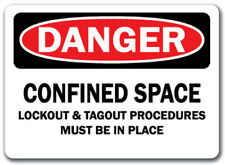 Danger Sign Confined Space Lockout Amp Tagout Must Be In Place 10x14 Osha Sign