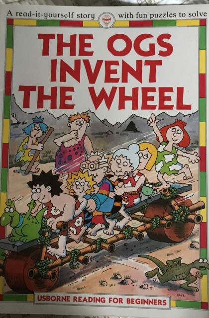 The Ogs Invent the Wheel (Usborne Reading for Beginners) By Felici .074602018X