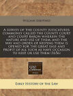 A Survey of the County Judicatures Commonly Called the County Court and Court Baron Wherein the Nature and Use of Them, and the Way and Order of Keeping Them Is Opened for the Great Ease and Profit of All Such as Have Occasion to Keep, or Use Them (1656) by William Sheppard (Paperback / softback, 2010)