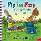 Pip and Posy: The Scary Monster by Nosy Crow (Board book, 2015)