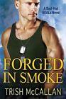 Forged in Smoke by Trish McCallan (Paperback, 2016)