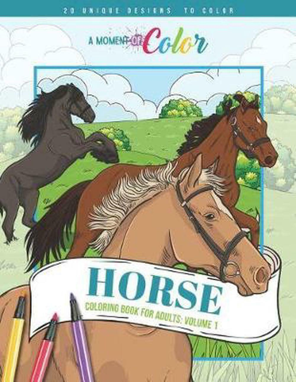A Moment of Color  Horse Coloring Book for Adults by Alicia Brewer and  Angela Gaines 18, Trade Paperback