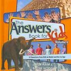 The Answers Book for Kids, Volume 6: 22 Questions from Kids on Babel and the Ice Age by Ken Ham, Bodie Hodge (Hardback, 2013)