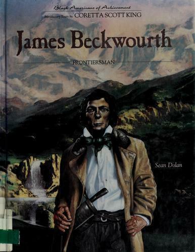 Black Americans of Achievement Ser.: James Beckwourth : Educator by Sean...
