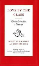 Love by the Glass: Tasting Notes from a Marriage, Brecher, John, Gaiter, Dorothy