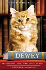 Dewey: The Small-Town Library Cat Who Touched the World by Myron, Vicki