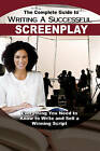 The Complete Guide to Writing a Successful Screenplay: Everything You Need to Know to Write & Sell a Winning Script by Melissa Samaroo (Paperback, 2015)