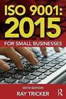 ISO 9001:2015 for Small Businesses by Ray Tricker (Paperback, 2016)