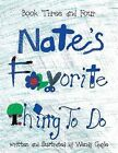 Nate's Favorite Thing to Do Book 3-4: Book 3-4 by Wendy Gayle (Paperback / softback, 2013)