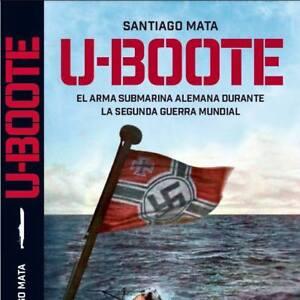 U-Boote-El-arma-submarina-alemana-en-la-Segunda-Guerra-Mundial
