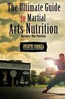 The Ultimate Guide to Martial Arts Nutrition: Maximize Your Potential by Correa (Certified Sports Nutritionist) (Paperback / softback, 2014)