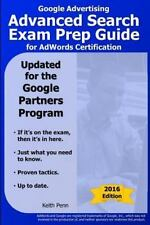 Google Advertising Advanced Search Exam Prep Guide for AdWords Certification Se