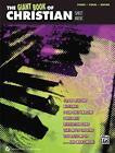The Giant Book of Christian Sheet Music von Alfred Publishing Staff (2013, Taschenbuch)