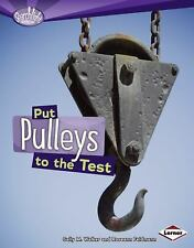 Searchlight Books (tm) -- How Do Simple Machines Work?: Put Pulleys to the...