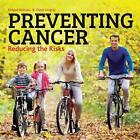 Preventing Cancer von Richard Beliveau und Denis Gingras (2015, Taschenbuch)