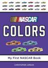 NASCAR Colors by Mr Christopher Jordan, Christopher Jordan Fenn (Board book)