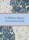 The William Morris Colouring Book by Mhairi Muncaster, William Morris (Paperback, 2016)