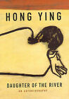 Daughter of the River by Hong Ying (Hardback, 1998)
