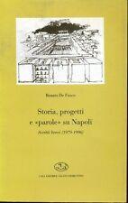 RENATO DE FUSCO - STORIA PROGETTI E PAROLE SU NAPOLI. SCRITTI BREVI (1979-1996)