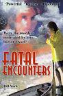 Fatal Encounters by Bill York (Paperback / softback, 2001)