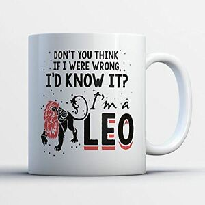 Leo Coffee Mug - If I Were Wrong Leo - Funny 11 oz White Ceramic Tea Cup - Humor