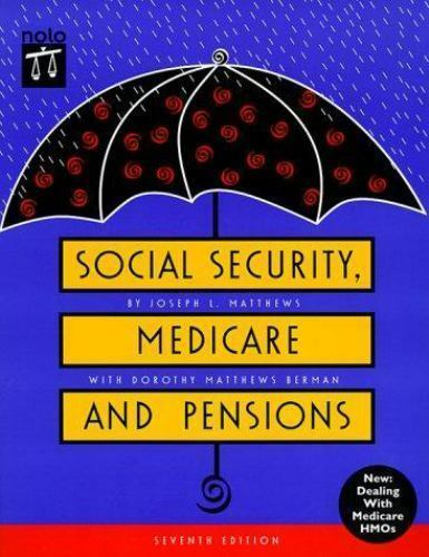Social Security, Medicare, and Pensions : Get the Most Out of Your Retirement...