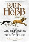 The Wilful Princess and the Piebald Prince by Robin Hobb (Hardback, 2013)