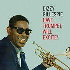 Have Trumpet Will Excite (plus 6 Bonus Tracks) Dizzy Gillespie Audio CD