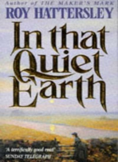 In That Quiet Earth By  Roy Hattersley. 9780330323031
