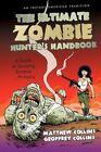 The Ultimate Zombie Hunter S Handbook 9781440196850 Paperback