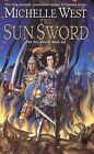 The Sun Sword: The Sun Sword #6 by Michelle West (Paperback / softback)