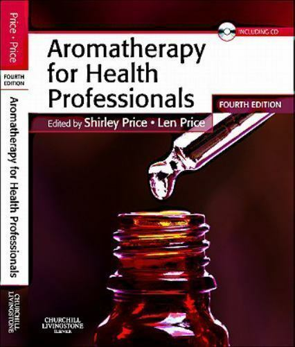 Aromatherapy for Health Professionals by Len Price and Shirl