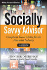 The Socially Savvy Advisor + Website: Compliant Social Media for the Financial Industry by Jennifer Openshaw, Stuart Fross, Amy McIlwain (Hardback, 2015)
