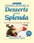 Marlene Koch's Unbelievable Desserts with Splenda Sweetener: Sweet Treats Low in Sugar, Fat, and Calories by Marlene Koch (Hardback, 2008)