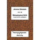 Metaphysical Drift: Love and Judaism by Jerome Eckstein (Hardback, 1991)
