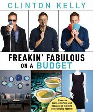 Freakin' Fabulous on a Budget, Kelly, Clinton, Good Condition, Book