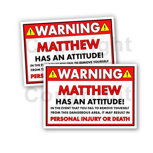 "MATTHEW HAS AN ATTITUDE 2 Funny Warning Stickers 5/"" wide orange Set of 2"