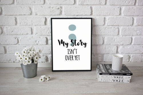 ; My Story Isn/'T Over Yet Quoted Print A4 Picture Motivational /& Inspirational