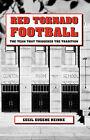 Red Tornado Football by Cecil Eugene Reinke (Hardback, 2008)