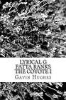 Lyrical G Fatta Ranks the Coyote I by MR Gavin Scott Hughes (Paperback / softback, 2014)