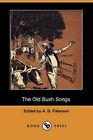 The Old Bush Songs (Dodo Press) by Dodo Press (Paperback / softback, 2007)
