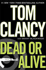 Dead or Alive by Tom Clancy (Hardback, 2010)