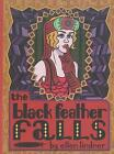 The Black Feather Falls by Ellen Lindner (Paperback, 2015)