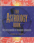The Astrology Book: The Encyclopedia of Heavenly Influence by Professor James R. Lewis (Paperback, 2003)