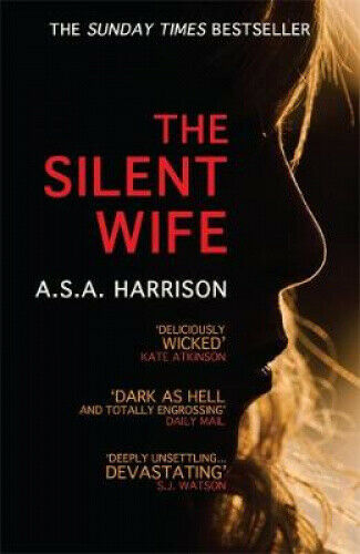 The Silent Wife: The gripping bestselling novel of betrayal, revenge and